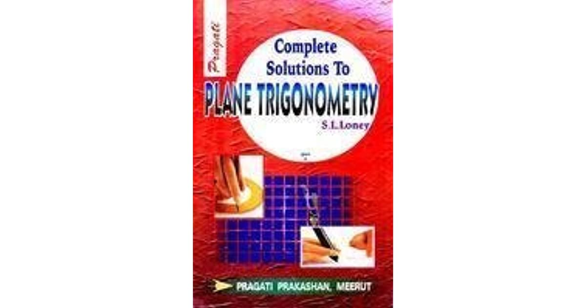 Sl Loney Plane Trigonometry Part 1 Solutions Pdf