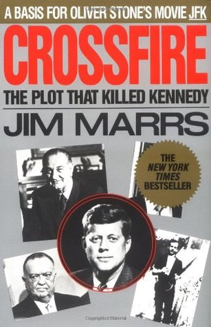 Crossfire The Plot That Killed Kennedy