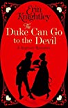 The Duke Can Go to the Devil (Prelude to a Kiss #3)