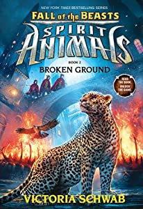 Broken Ground (Spirit Animals: Fall of the Beasts, #2)