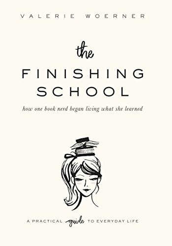 The Finishing School: How one book nerd began living what she learned