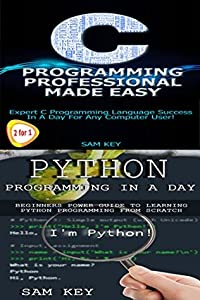 Programming #16:Python Programming In A Day & C Programming Professional Made Easy