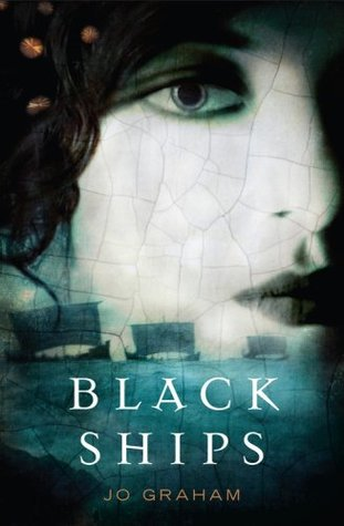 Black Ships (Numinous World, #1) by Jo Graham