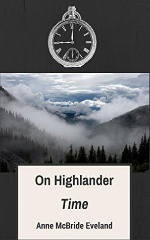 On Highlander Time (Time Travel, Historical Romance, Fiction)