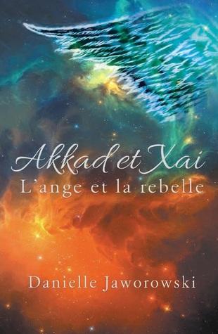 Akkad et Xai l'ange et la rebelle
