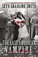 The Last American Vampire (Abraham Lincoln: Vampire Hunter, #2)