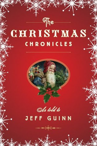 Christmas Chronicles Review.The Christmas Chronicles By Jeff Guinn