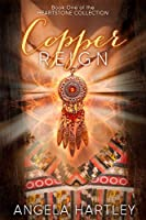 Copper Reign (The Heartstone Collection Book 1)