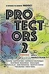 Protectors 2: Heroes (Protectors Anthologies, Volume #2)