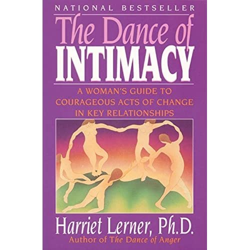 The Dance Of Intimacy A Womans Guide To Courageous Acts Of Change