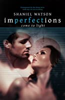 Imperfections Come To Light (The Imperfections Series Book 2)