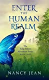 Enter the Human Realm: The Tulip Sisters Adventure Series