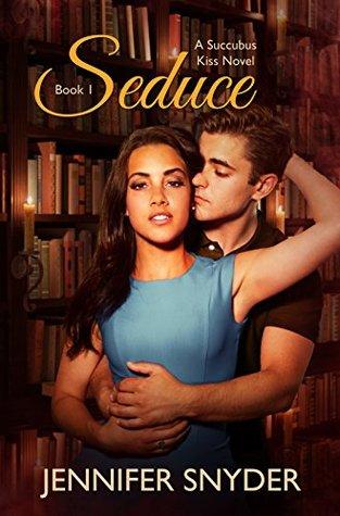 Seduce (Succubus Kiss Book 1)