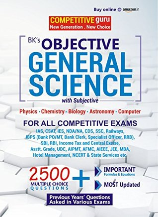 Objective General Science with Subjective (Useful for IAS, IES, NDA/NA, CDS, SSC, RAILWAY, IBPS, SBI, AIPMT, AIEEE, JEE, MBA, NCERT & State Service etc.)