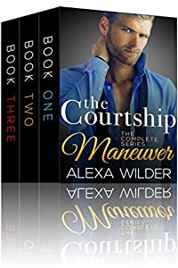 The Courtship Maneuver, Complete Series (The Courtship Maneuver, #1-3)