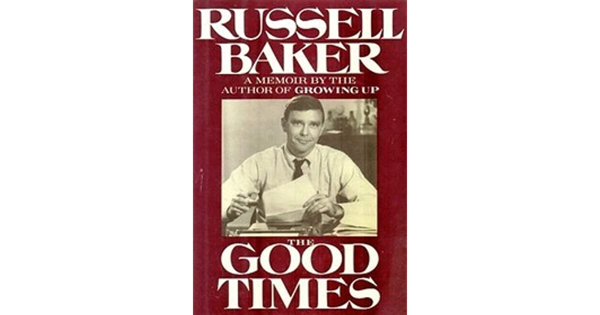 mood of no gumption book by russell baker Russell baker (born 1925) was one of the most distinguished practitioners of the personal-political essay in the english language russell baker was born in rural morrisonville, virginia on august 14, 1925 his early upbringing was not conducive to the development of the elegant, urbane literary.