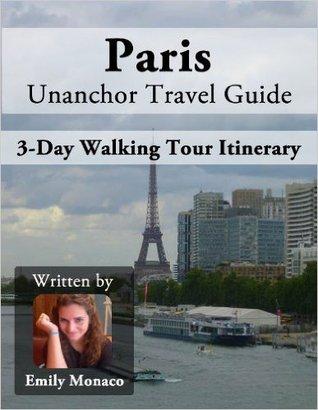 Paris Unanchor Travel Guide - Paris for Free: 3 Days