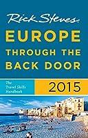 Rick Steves' Europe Through the Back Door 2015: The Travel Skills Handbook