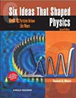 Six Ideas That Shaped Physics: Unit Q - Particles Behaves Like Waves