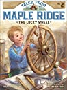 The Lucky Wheel (Tales from Maple Ridge #2)