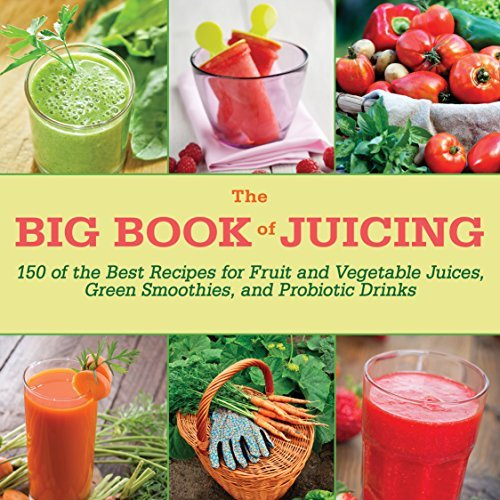 The-big-book-of-juicing-150-of-the-best-recipes-for-fruit-and-vegetable-juices-green-smoothies-and-probiotic-drinks