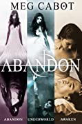 The Abandon Trilogy: Abandon / Underworld / Awaken