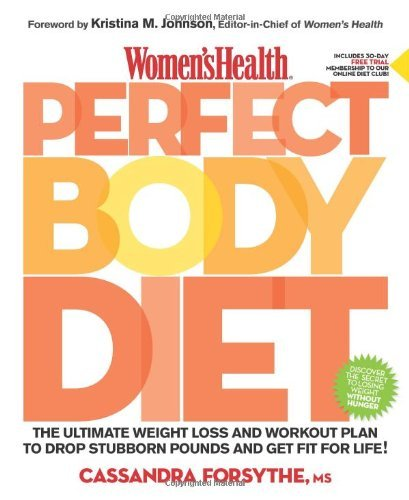 Women's Health Perfect Body Diet The Ultimate Weight Loss and Workout Plan to Drop Stubborn Pounds and Get Fit for Life!