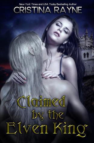 Claimed by the Elven King (Boxset) - Cristina Rayne