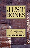 Just Bones: A Mystery