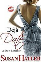 Déjà Date (Better Date than Never Series #9)