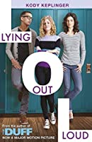 Hamilton High: Lying Out Loud: A companion novel to The DUFF