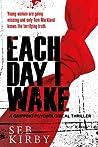 EACH DAY I WAKE