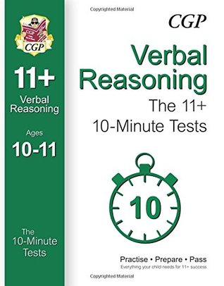 10-Minute Tests for 11+ Verbal Reasoning Ages 10-11 (for GL & Other Test Providers)