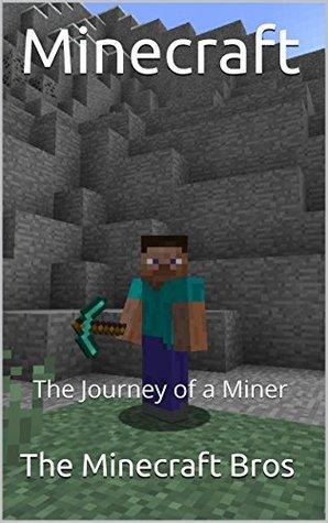 Minecraft: The Journey of a Miner (Minecraft, Minecraft free books, Minecraft books, Minecraft handbook, Minecraft app, Minecraft comics, Minecraft mobs)