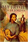 My Home is Over Jordan by Sandra Forrester