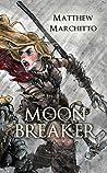 Moon Breaker by Matthew Marchitto