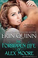 The Forbidden Life of Alex Moore (Beyond, #1.5)