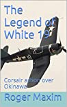 The Legend of White 19 (The Watson Saga #3)