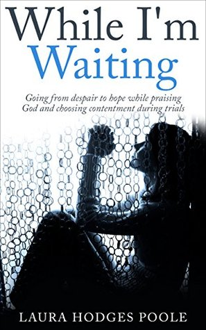 While I'm Waiting by Laura Hodges Poole
