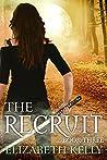 The Recruit: Book Three (The Recruit, #3)