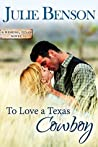 To Love a Texas Cowboy (Wishing, Texas, #1)