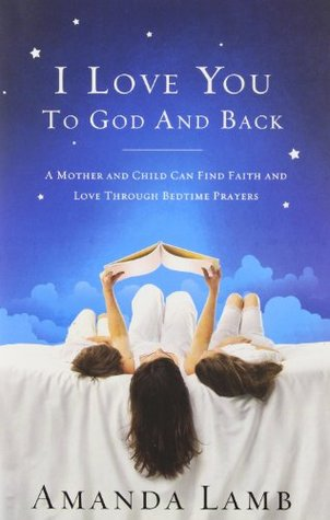 I Love You to God and Back: A Mother and Child Can Find