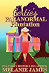 Gertie's Paranormal Plantation (Tales From the Paranormal Plantation #1)