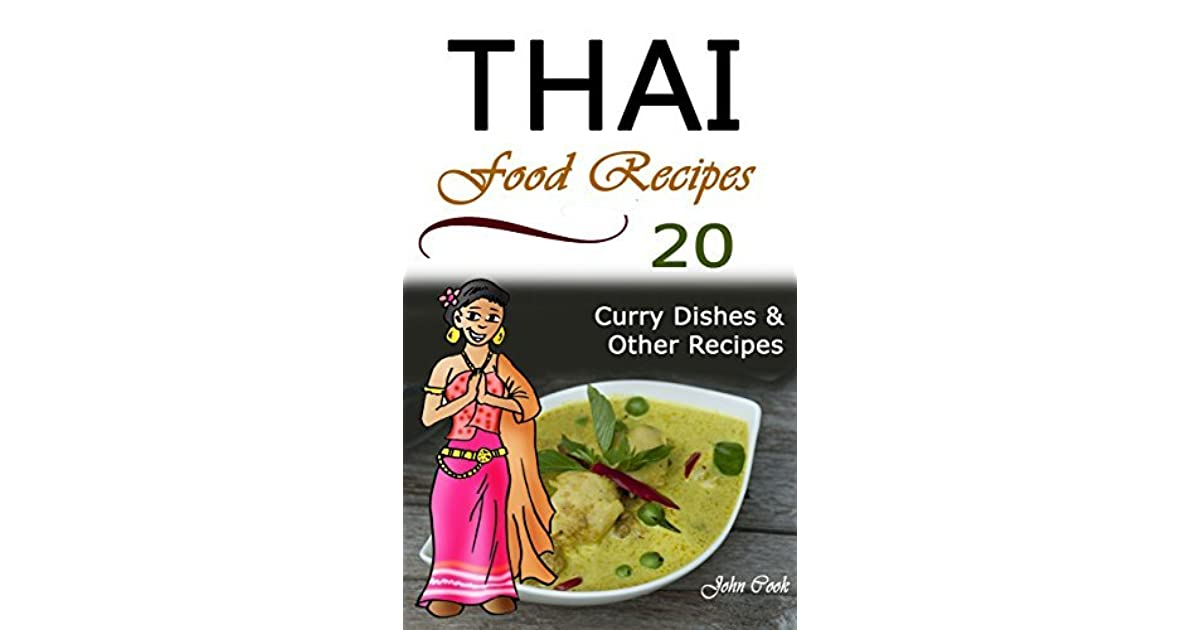 Thai food recipes 20 thai curry dishes and other thai cookbook thai food recipes 20 thai curry dishes and other thai cookbook recipes by john cook forumfinder Image collections
