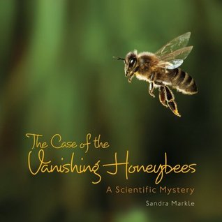 The Case of the Vanishing Honeybees: A Scientific Mystery (Nonfiction - Grades 4-8)