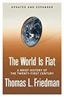 The World Is Flat: A Brief History of the Twenty-first Century