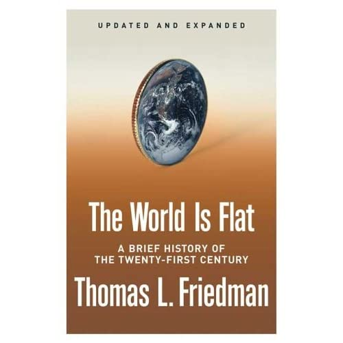 The world is flat a brief history of the twenty first century by the world is flat a brief history of the twenty first century by thomas l friedman sciox Choice Image