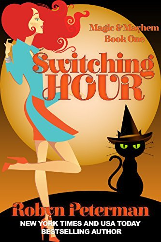 Robyn Peterman - Magic and Mayhem 1 - Switching Hour
