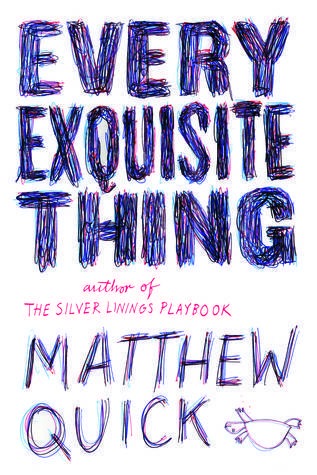 Matthew Quick - Every Exquisite Thing