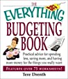The Everything Budgeting Book: Practical Advice for Spending Less, Saving More, and Having More Money for the Things you Really Want